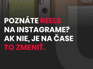 Poznáte Reels na Instagrame? Ak nie, je na čase to zmeniť.