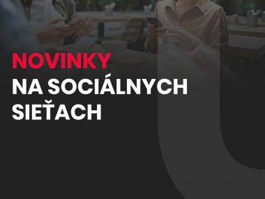 Sociálne siete: novinky, ktoré posunú váš marketing na inú úroveň